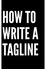 How to write a tagline or slogan.: 74 ready to use templates & ideas (Marketing & Selling Basics Book 2) Kindle Edition