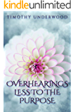 Overhearings Less to the Purpose: An Elizabeth and Darcy Story