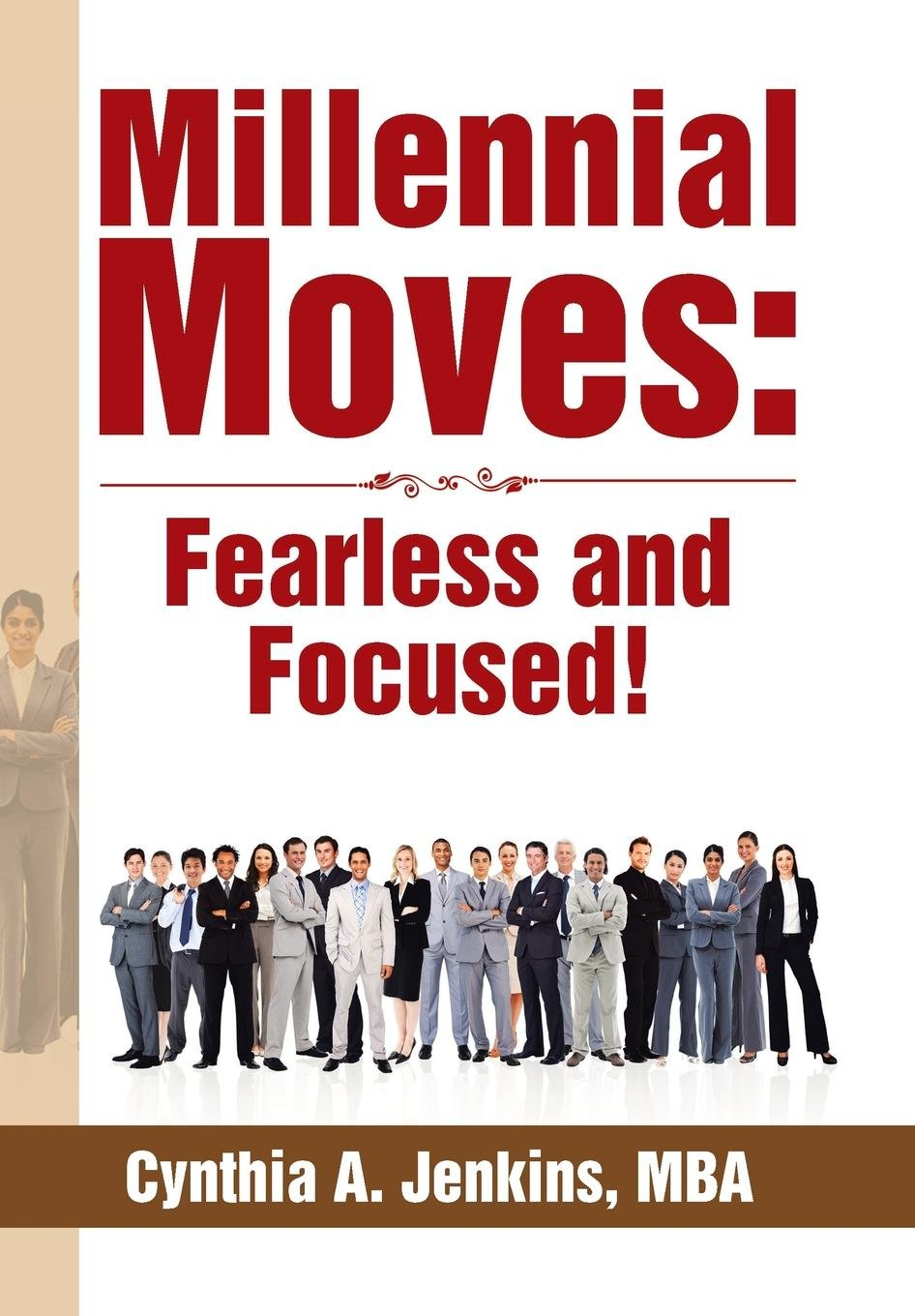 Download Millennial Moves: Fearless and Focused! Build Your Career Compass in 90 – 120 Days PDF