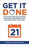 Get It Done: The 21-Day Mind Hack System to Double Your Productivity and Finish What You Start (English Edition)