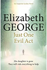 Just One Evil Act: An Inspector Lynley Novel: 15 Paperback