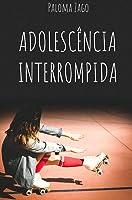 Adolescência Interrompida (Portuguese