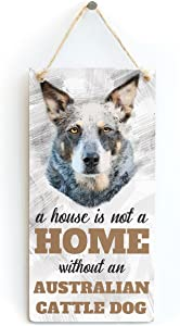 """Meijiafei A House is Not A Home Without an Australian Cattle Dog - Dog Sign/Plaque for Australian Cattle Dog Lovers 10""""x5"""""""