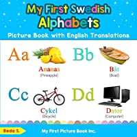 My First Swedish Alphabets Picture Book with English Translations: Bilingual Early Learning & Easy Teaching Swedish…