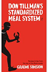 Don Tillman's Standardized Meal System: Recipes and Tips from the Star of the Rosie Novels Kindle Edition