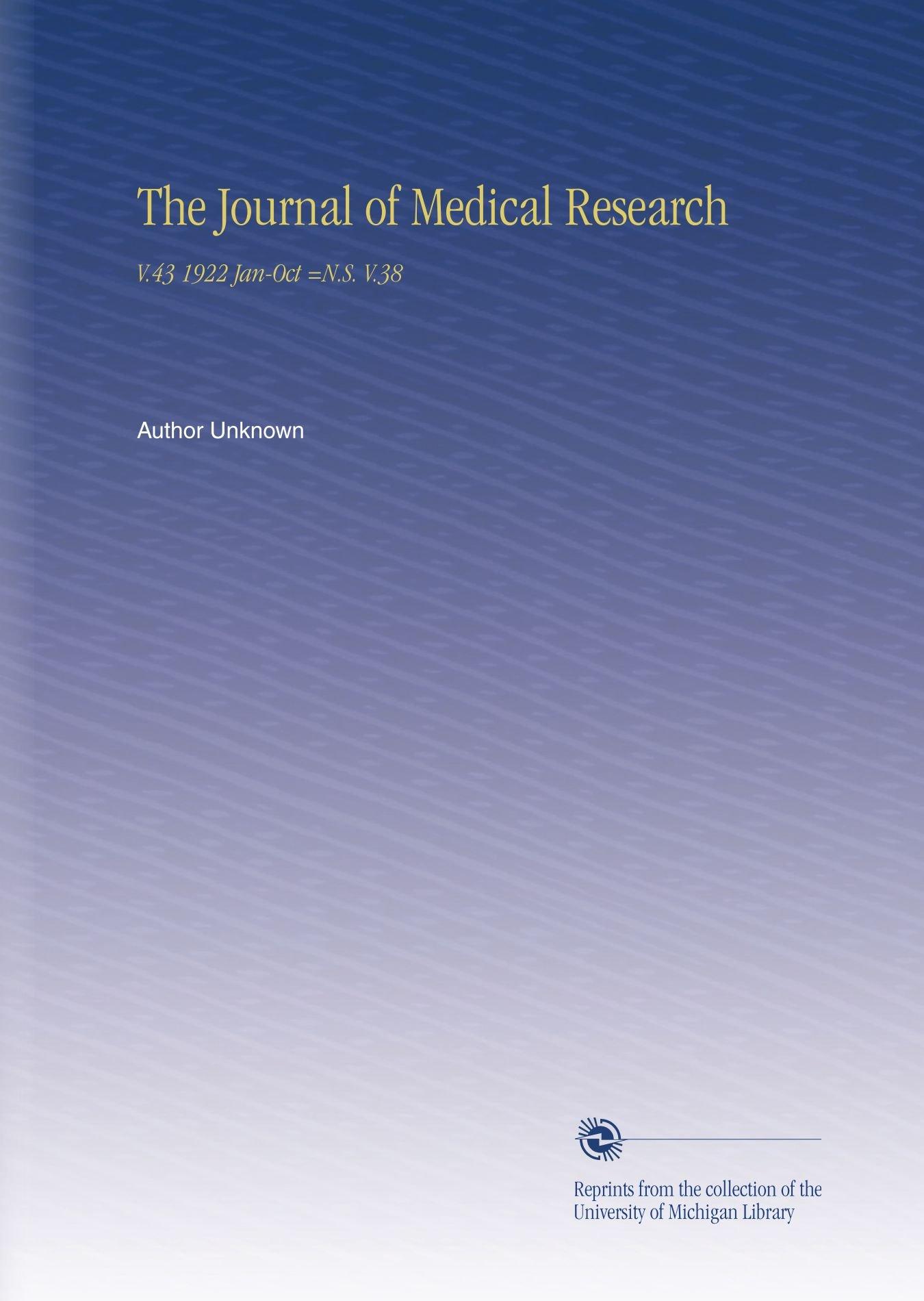 Download The Journal of Medical Research: V.43 1922 Jan-Oct =N.S. V.38 PDF