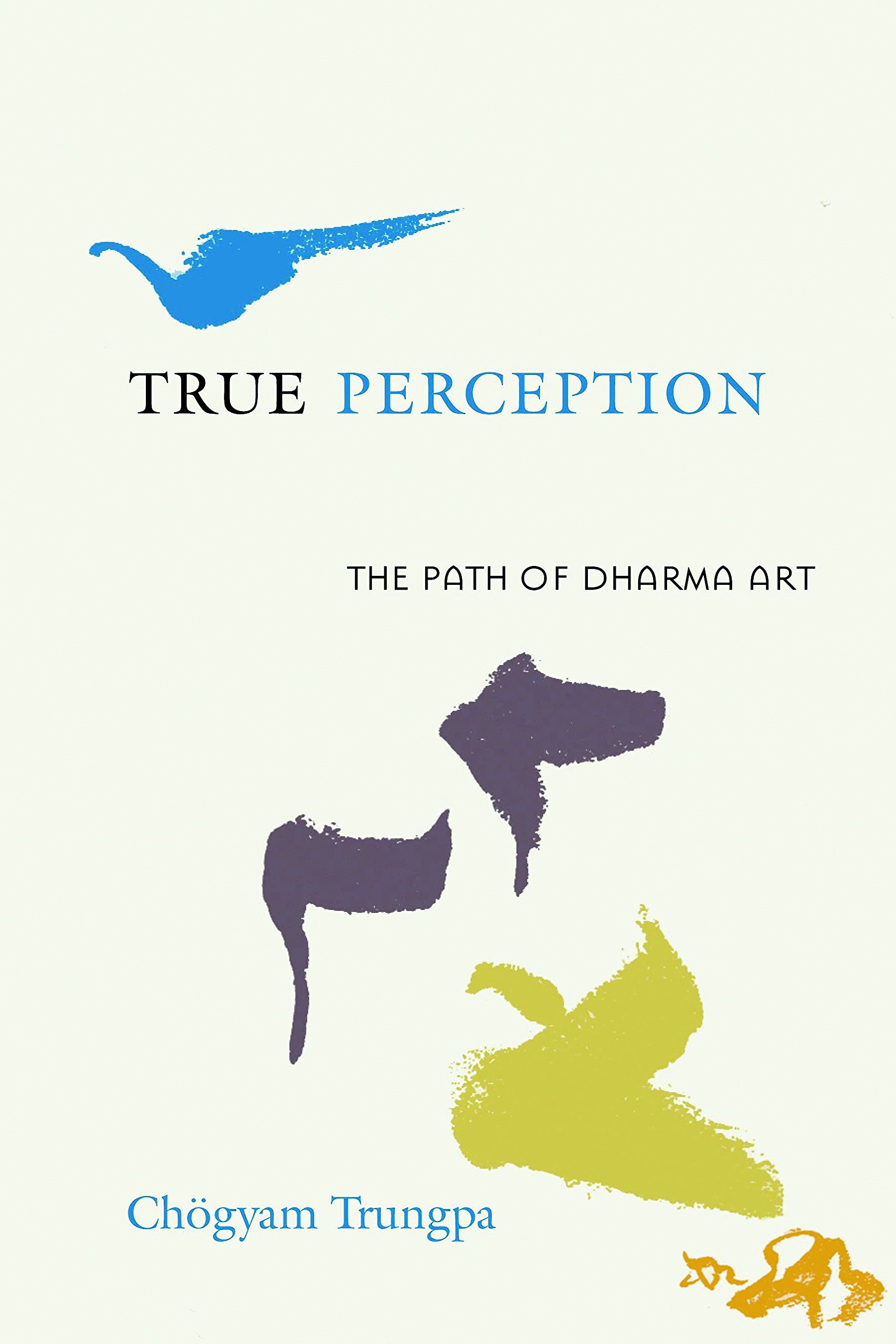 True Perception  The Path Of Dharma Art
