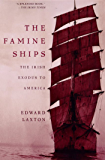 The Famine Ships: The Irish Exodus to America