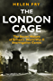 London Cage: The Secret History of Britain's World War II Interrogation Centre