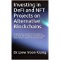 Investing in DeFi and NFT Projects on Alternative Blockchains : A Beginner's Guide to Investing in DeFi and NFT Projects…
