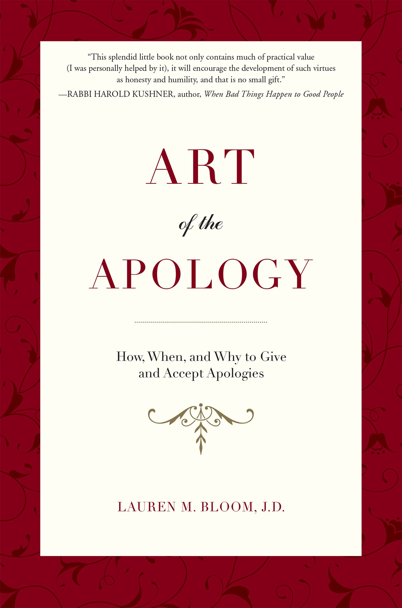Art Of The Apology: How, When, And Why To Give And Accept Apologies: Lauren  M Bloom : 0884885298710: Amazon: Books
