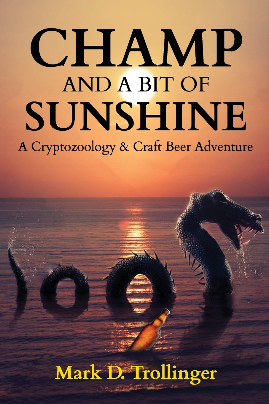 Champ and a Bit of Sunshine: A Cryptozoology & Craft Beer Adventure (Texans Investigating Mysterious Entities (TIME)) (Volume 2) ebook