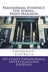 Paranormal Evidence: The Sorrel-Weed Mansion: My Funky Paranormal Investigations Journal (My Funky Paranormal Realities Journal) (Volume 1) Paperback