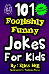 101 Foolishly Funny Jokes For Kids Kindle Edition