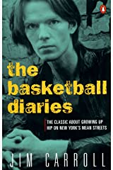 The Basketball Diaries: The Classic About Growing Up Hip on New York's Mean Streets Paperback
