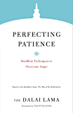 Perfecting Patience: Buddhist Techniques to Overcome Anger (Core Teachings of Dalai Lama Book 4)