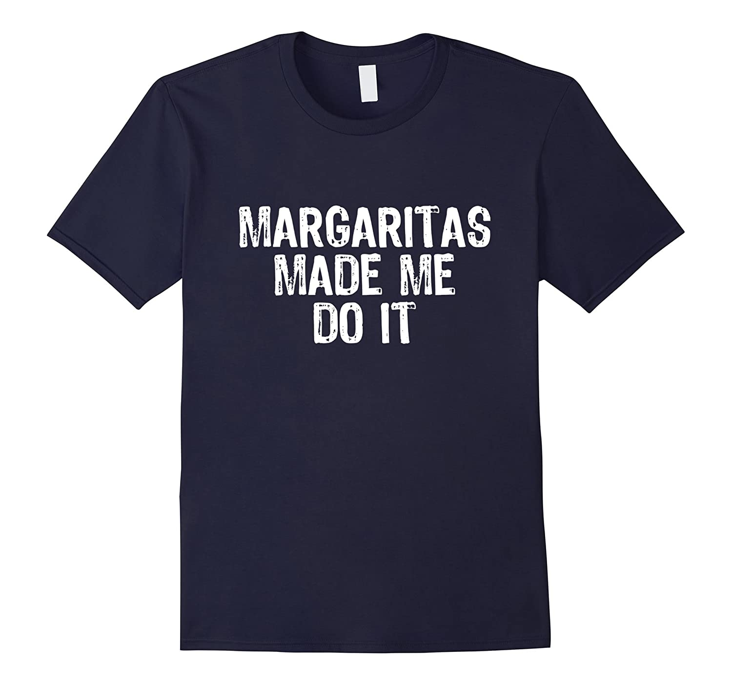 Margaritas Made Me Do It T-Shirt-Vaci