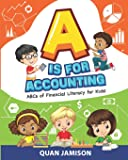 A is for Accounting: ABCs of Financial Literacy for Kids