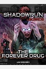 Shadowrun Legends: The Forever Drug Kindle Edition