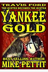Yankee Gold: Travis Ford Action Western Kindle Edition