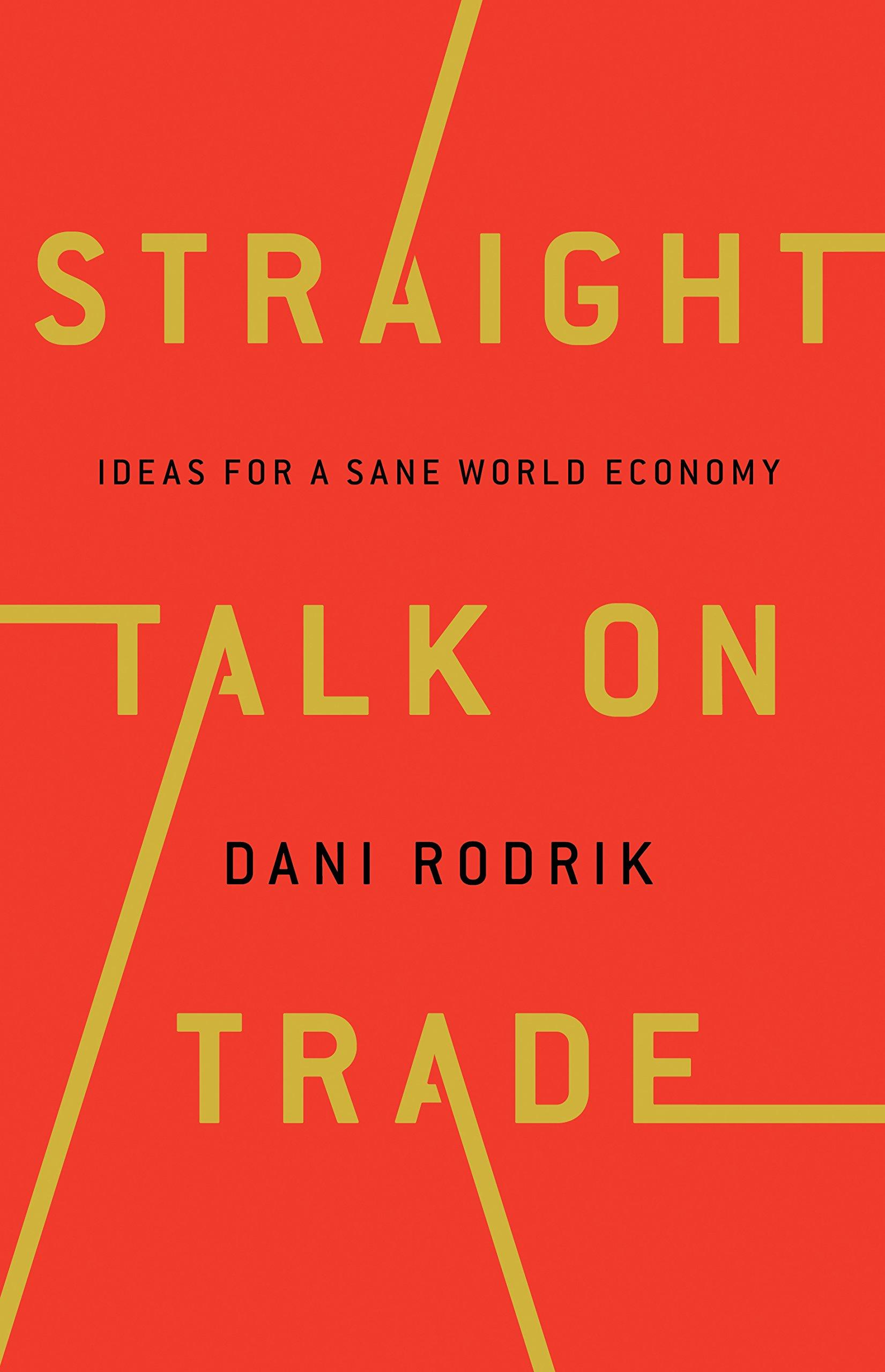 Straight Talk On Trade  Ideas For A Sane World Economy
