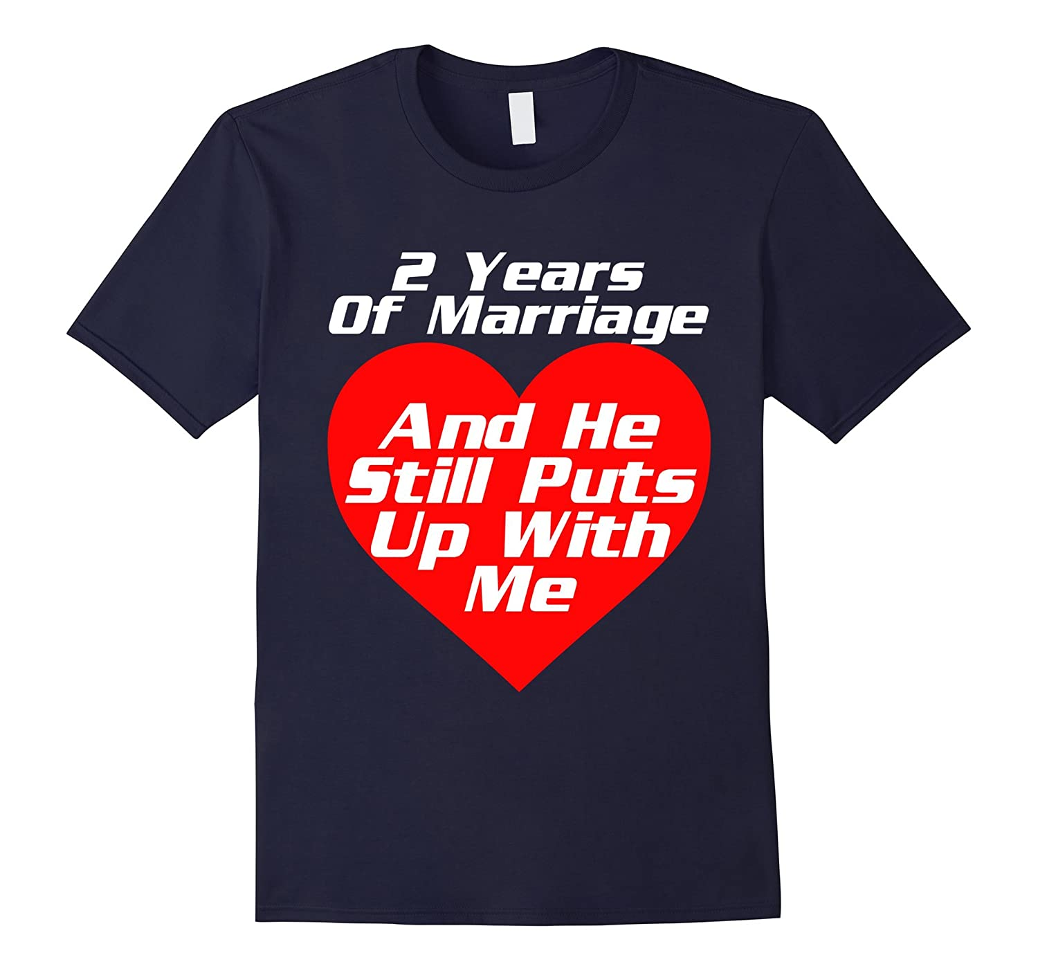 2 Years of Marriage He Still Puts Up With Me Tshirt Wedding-CD