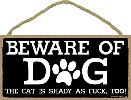 Amazon Funny Door Signs Beware Of Dog The Cat Is Shady 5 X