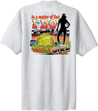 Softball T-Shirt As A Matter of Fact I Do Play Like A Girl