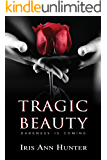 Tragic Beauty: A Dark Romance Suspense (Beauty & The Darkness Book 1)