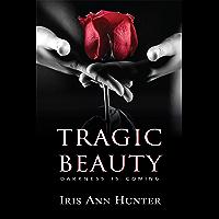 Tragic Beauty: A Dark Romance (Beauty & The Darkness Book 1) (English Edition)