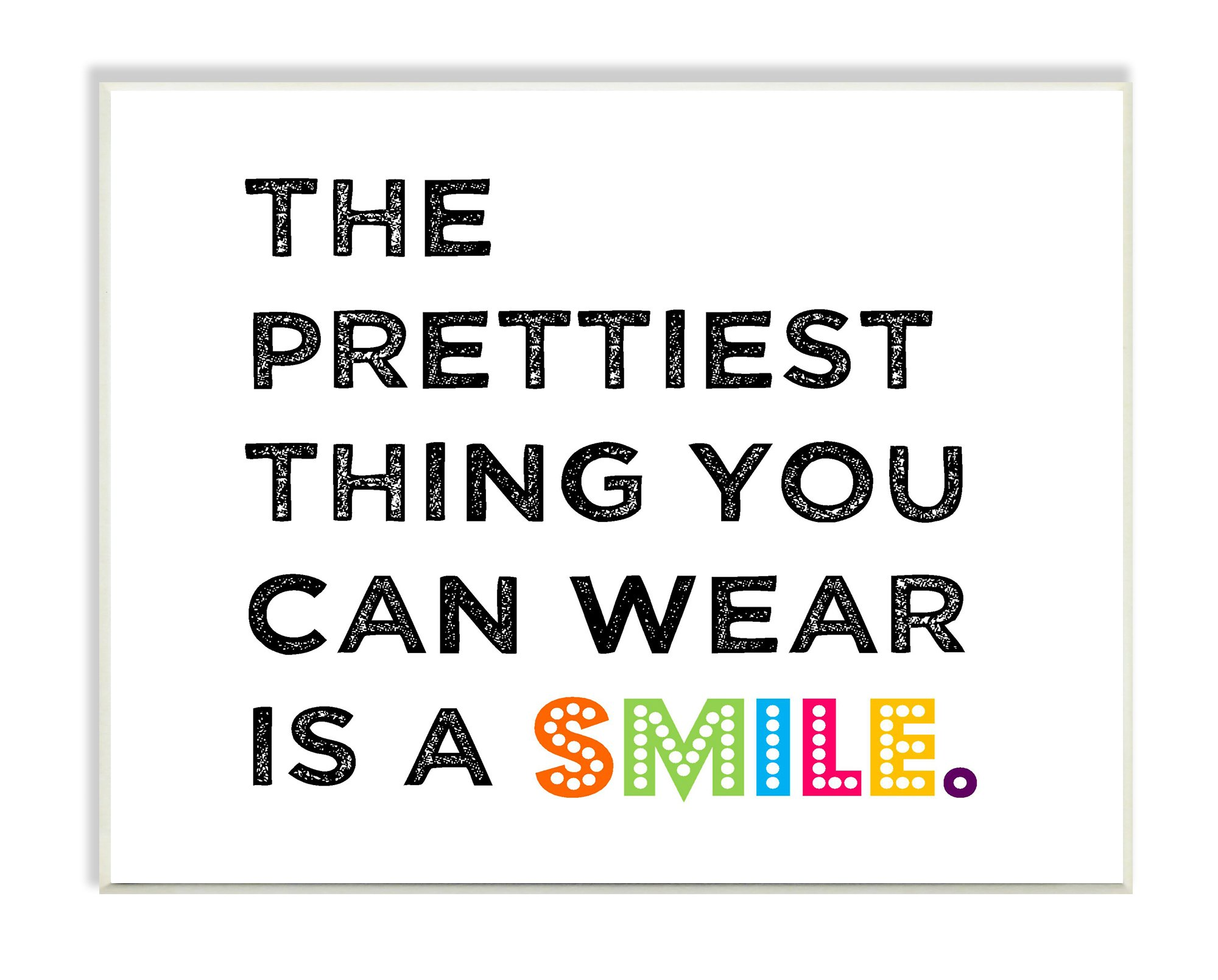 The Kids Room by Stupell The Prettiest Thing You Can Wear Is A Smile Textual Art Wall Plaque, 11 x 0.5 x 15, Proudly Made in USA