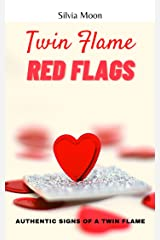 TWIN FLAME RED FLAGS: Authentic Signs Of A Twin Flame (Twin Flame Union Fun Facts) Kindle Edition