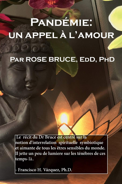 Pandémie un appel à l'amour (French Edition): Bruce, EdD PhD:  9781774190579: Amazon.com: Books