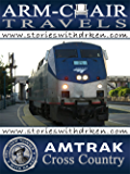 Amtrak Cross Country: Arm-Chair Travels with Dr Ken