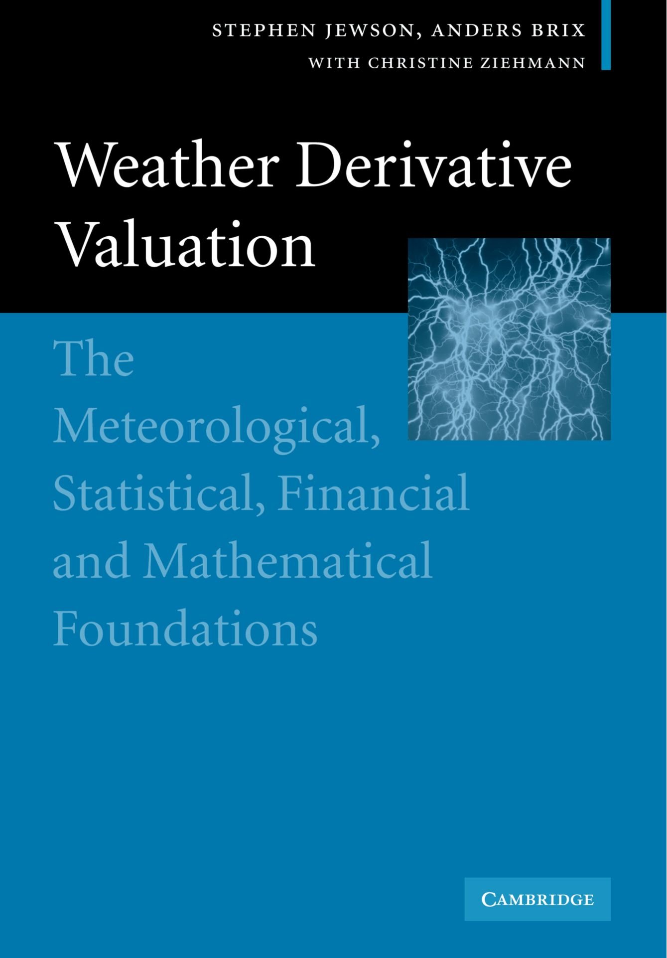 Weather Derivative Valuation: The Meteorological, Statistical, Financial and Mathematical Foundations
