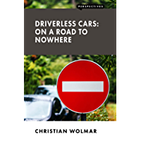 Driverless Cars: On a Road to Nowhere (Perspectives) (English Edition)