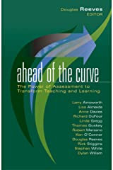Ahead of the Curve: The Power of Assessment to Transform Teaching and Learning (Leading Edge (Solution Tree) Book 2) Kindle Edition