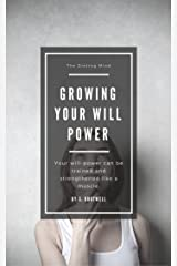 The Dieting Mind. Book 6: Growing your will power Kindle Edition