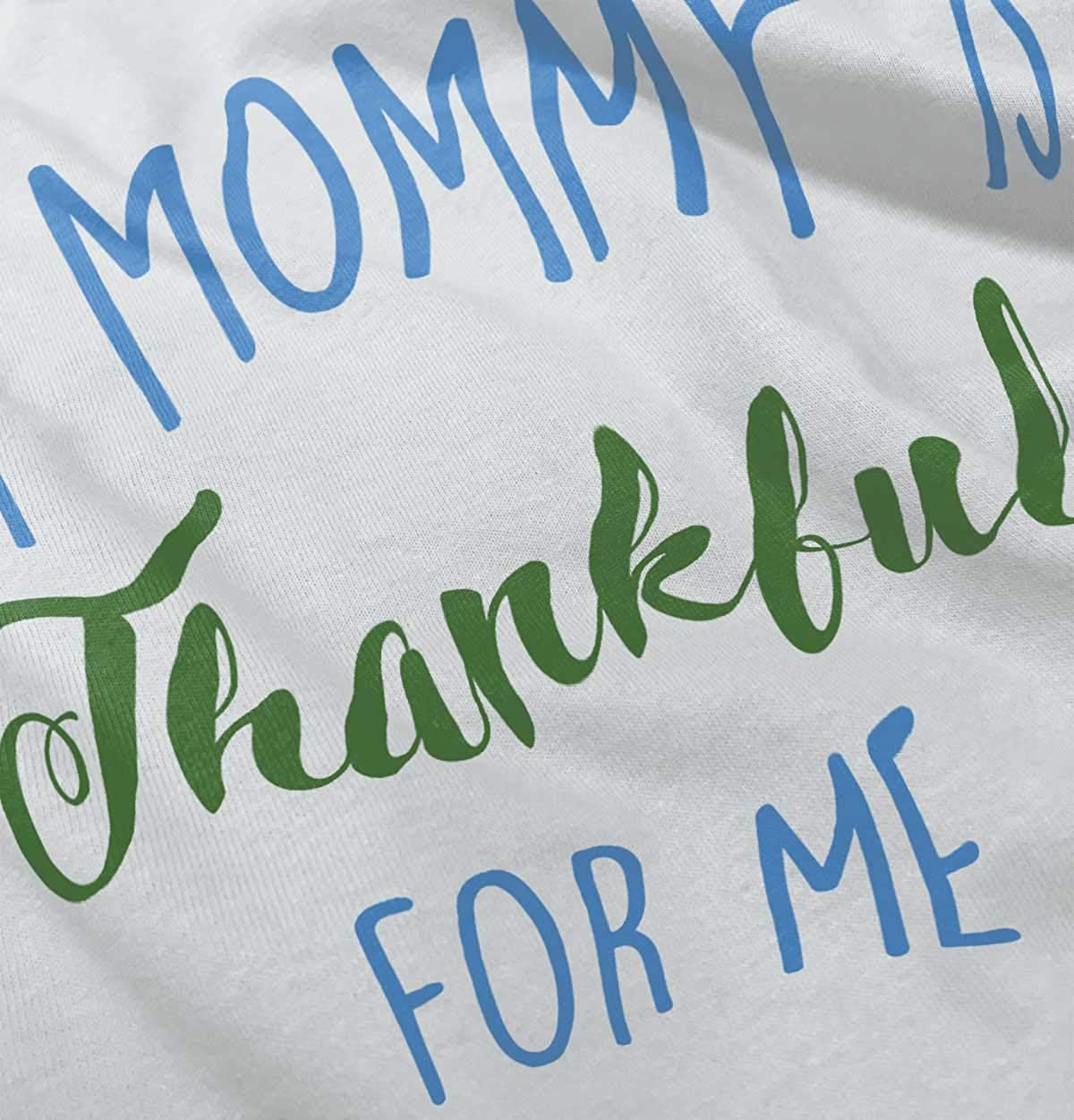 Brisco Brands My Mommy is Thankful for Me Thanksgiving Infant Toddler T Shirt