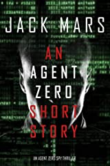 An Agent Zero Short Story (An Agent Zero Spy Thriller) Kindle Edition