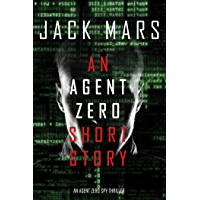 An Agent Zero Short Story (An Agent Zero Spy Thriller) (English Edition)