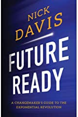 Future Ready: A Changemaker's Guide to the Exponential Revolution Kindle Edition