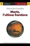 Marte, l'ultima frontiera (Farsi un'idea)