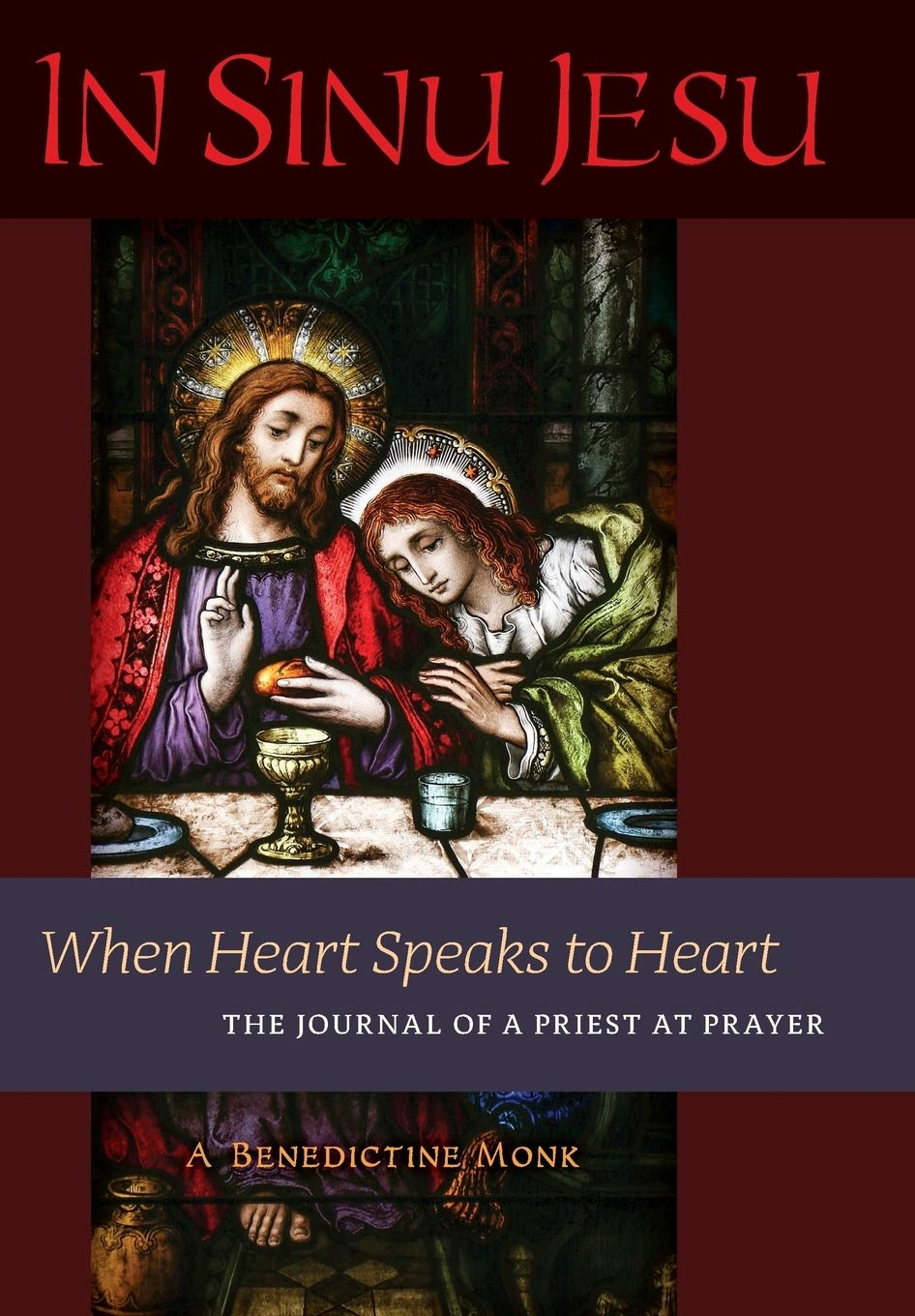 In Sinu Jesu  When Heart Speaks To Heart The Journal Of A Priest At Prayer