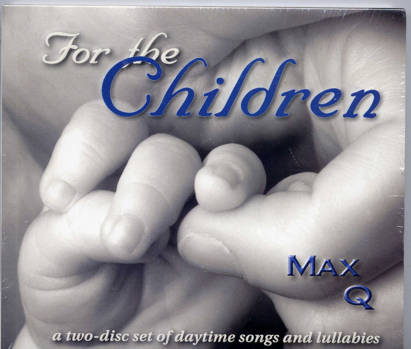 For the Children - A Two-disc Set of Daytime Songs and Lullabies by