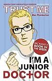 Trust Me, I'm a (Junior) Doctor