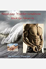 Hazardous Weather Conditions: Black Ops Heroes #5 Kindle Edition
