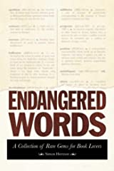 Endangered Words: A Collection of Rare Gems for Word Lovers Paperback