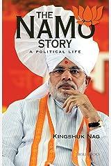The NaMo Story: A Political Life Kindle Edition