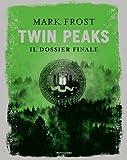 Twin Peaks. Il dossier finale